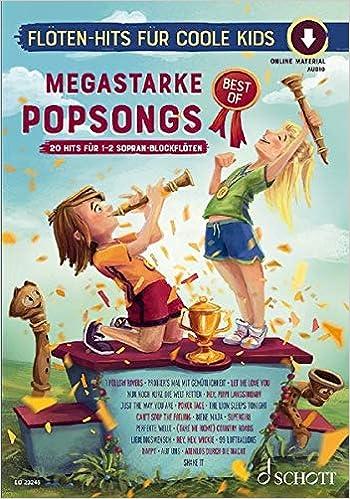 Megastarke Popsongs BEST OF für 1-2 Sopranblockflöten mit Online-Audiodatei