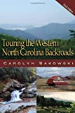 Touring the Western North Carolina Backroads, Carolyn Sakowski, 0895875594