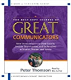 img - for By Peter Thomson The Best Kept Secrets of Great Communicators: Nine Secret Weapons to Shine Socially, Uncover Opportu (Unabridged) [Audio CD] book / textbook / text book