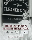 Morgantown Jewish Heritage: An Oral History