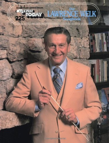 Lawrence Welk Songbook: E-Z Play Today Volume 225 ()