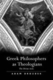 Greek Philosophers as Theologians: The Divine Arche