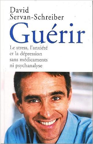 Télécharger Guérir : Le stress, l'anxiété et la dépression sans médicaments ni psychanalyse EPUB eBook gratuit