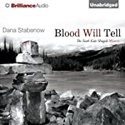 Blood Will Tell: A Kate Shugak Novel, Book 6 | Dana Stabenow