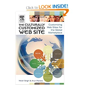 The Culturally Customized Web Site: Customizing Web Sites for the Global Marketplace Arun Pereira, Nitish Singh