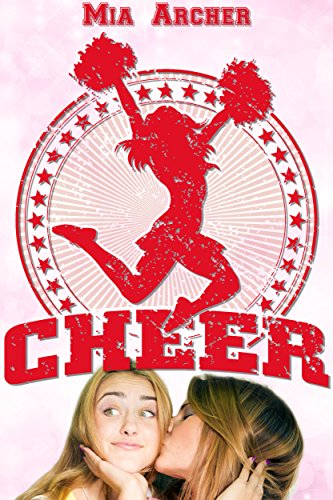 Amazon cheer a lesbian romance ebook mia archer kindle store cheer a lesbian romance by archer mia fandeluxe PDF