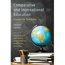 Comparative and International Education, Second Edition: Issues for Teachers