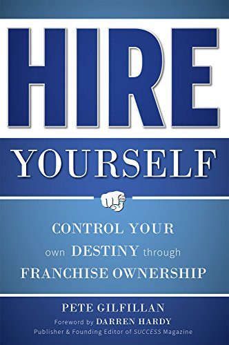 Hire Yourself: Control Your Own Destiny Through Franchise Ownership (Control Your Own Destiny compare prices)