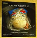 img - for Fresh Chinese: Over 80 Healthy Chinese Recipes by Dr. Wynnie Chan (2004-09-01) book / textbook / text book