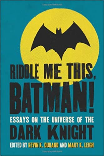 com riddle me this batman essays on the universe of the  essays on the universe of the dark knight