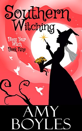Southern Witching (Bless Your Witch Book 9)