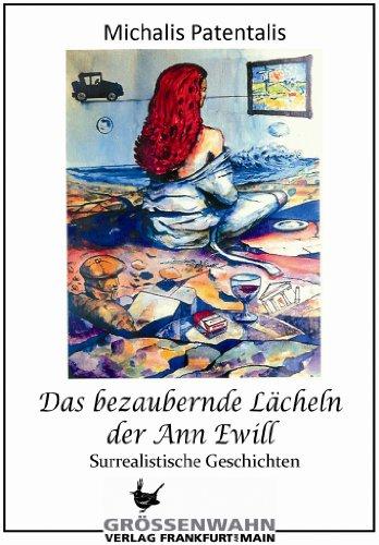 Das bezaubernde Lächeln der Ann Ewill: Surrealistische Geschichten (German Edition)