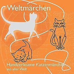 Handverlesene Katzenmärchen aus aller Welt (Weltmärchen)