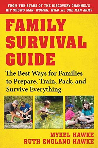 - Family Survival Guide: The Best Ways for Families to Prepare, Train, Pack, and Survive Everything