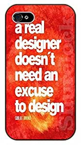 For Iphone 5C Case Cover A real designer doesn't need an excuse to design. Carlos Jimenez - black plastic case / Life Quotes