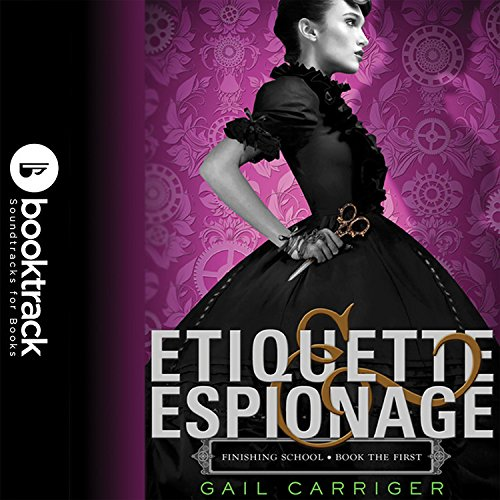 Etiquette & Espionage (Finishing School) by Audiogo