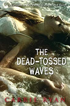 The Dead-Tossed Waves (Forest of Hands and Teeth Book 2) by [Ryan, Carrie]