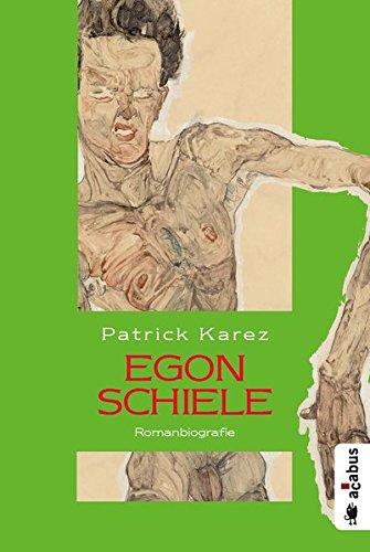 Egon Schiele. Zeit und Leben des Wiener Künstlers Egon Schiele: Romanbiografie Taschenbuch – 26. September 2016 Patrick Karez Acabus Verlag 3862824322 Belletristik / Biographien