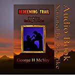 Redeeming Trail: Redemption Tales, Book 2 | George McVey