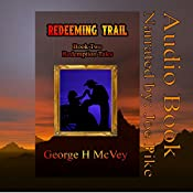 Redeeming Trail: Redemption Tales, Book 2 | George McVey