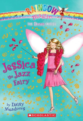 Dance The Fairies Of (Jessica the Jazz Fairy: A Rainbow Magic Book (Dance Fairies #5))