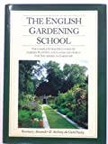img - for The English Gardening School: The Complete Master Course on Garden Planning and Landscape Design for the American Gardener book / textbook / text book