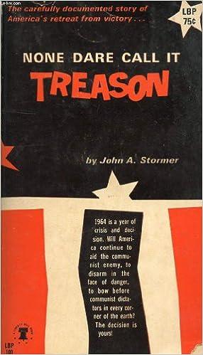 Book — NONE DARE CALL IT TREASON