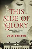This Side of Glory, Gwen Bristow, 1480485373