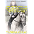 Mail Order Bride: The Rancher Gets A Wild & Independent Woman Instead Of A Wife (A Christian Western Romance)