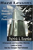 Hard Lessons for Management, Directors, and Professionals, Patrick A. Reardon, 1930566379