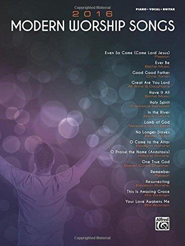 2016 Modern Worship Songs: Piano/Vocal/Guitar