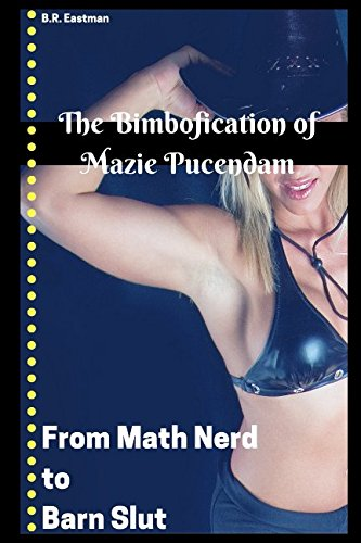 the-bimbofication-of-mazie-pucendam-from-math-nerd-to-barn-slut-the-bimbofication-of-woman