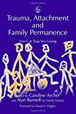 img - for Trauma, Attachment and Family Permanence: Fear Can Stop You Loving book / textbook / text book