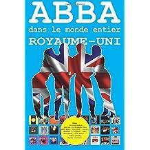 ABBA dans le monde entier: Royaume-Uni: Discographie éditée par Epic, Polydor, Polar, Reader's Digest, Hallmark... - Guide couleur.