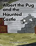 Albert is a black pug dog who lives in a terraced house on a terraced somewhere near you.  In Albert the Pug and the Haunted Castle, our hero is disturbed by a strange sound while on holiday in Scotland. But what is it? The brave pug decides ...
