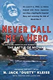 img - for Never Call Me a Hero: A Legendary American Dive-Bomber Pilot Remembers the Battle of Midway book / textbook / text book