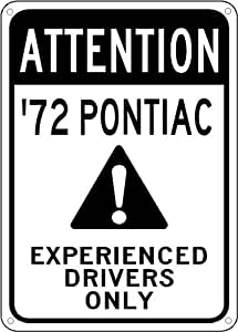 1972 72 PONTIAC FIREBIRD Experienced Drivers Only Sign - 10 x 14 Inches