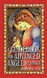 A Guidebook for Advanced Angel Readings, Elizabeth J. Foley, 0980080649