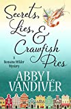 Secrets, Lies, & Crawfish Pies (A Romaine Wilder Mystery Book 1)