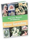 Melon Garnishing, Harvey Rosen, Vince Serbin, Danny Wo, Keffier V. Adkins, Alyssa Eidelberg, 0939763117