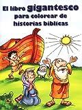 El Libro Gigantesco para Colorear de Historias Biblicas, Standard Publishing Staff, 078472587X
