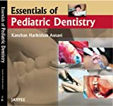 Essentials of Pediatric Dentistry, Asnani, Kanchan Harikishan, 8184487428