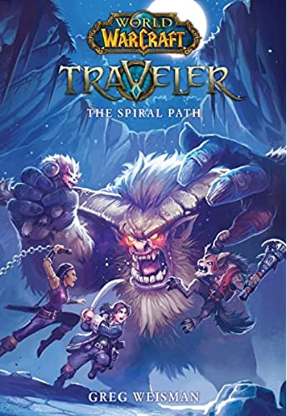 The Spiral Path World Of Warcraft Traveler Book 2 Weisman