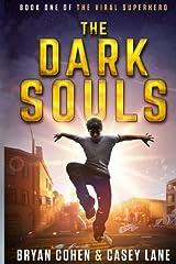 The Dark Souls (The Viral Superhero Series) (Volume 1) Paperback