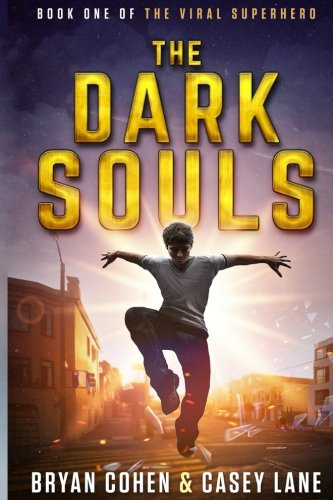 The Dark Souls (The Viral Superhero Series) (Volume 1)