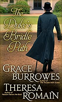 The Duke's Bridle Path by [Burrowes, Grace, Romain, Theresa]