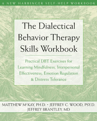 The Dialectical Behavior Therapy Skills Workbook: Practical DBT Exercises for Learning Mindfulness, Interpersonal Effectiveness, Emotion Regulation & ... Tolerance (New Harbinger Self-Help - Wood Shop Ideas
