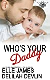 Who's Your Daddy (Texas Billionaires Club) (Volume 3)