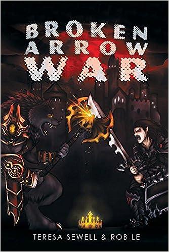 Broken Arrow War: Book 1 The Beginning por Rob Le epub