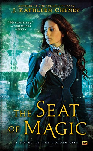 The Seat of Magic (A Novel of the Golden City) ()